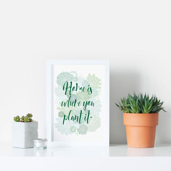 Hey, I found this really awesome Etsy listing at https://www.etsy.com/uk/listing/492161323/home-is-where-you-plant-it-plant-print
