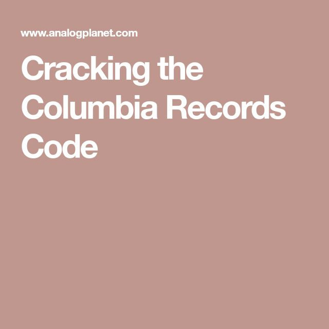 Cracking the Columbia Records Code