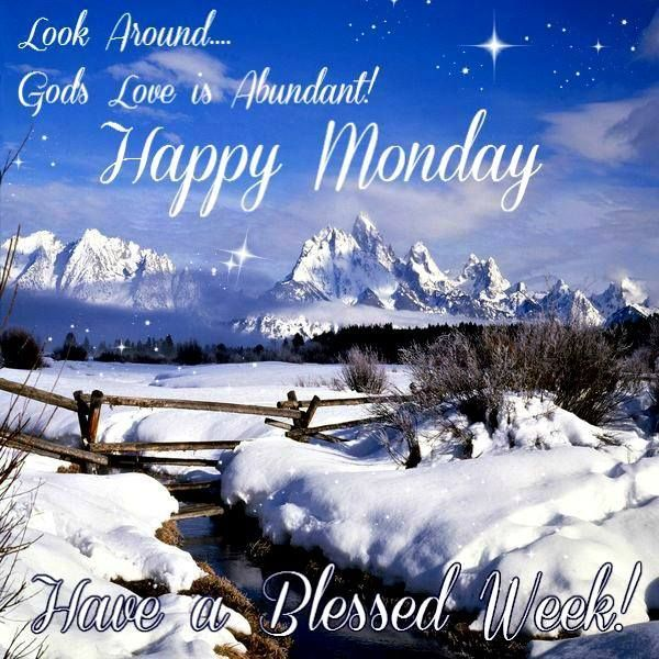 Happy Monday... Have a Blessed Week!