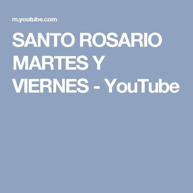 SANTO ROSARIO MARTES Y VIERNES - YouTube