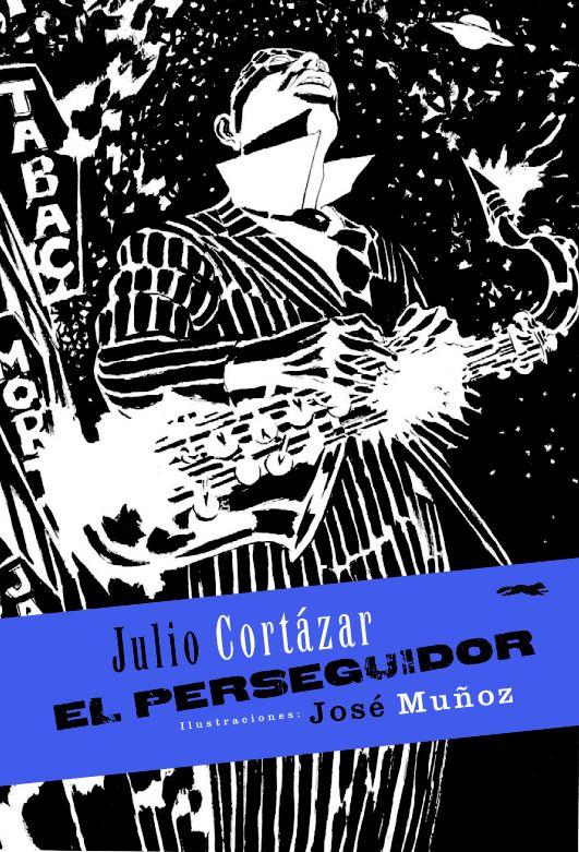 El perseguidor, Julio Córtazar