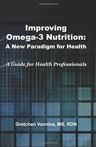 Improving Omega-3 Nutrition: A New Paradigm for Health: A Guide for Health Professionals by Gretchen Vannice http://www.amazon.com/dp/1502599856/ref=cm_sw_r_pi_dp_Afkzwb1A9Y9R0