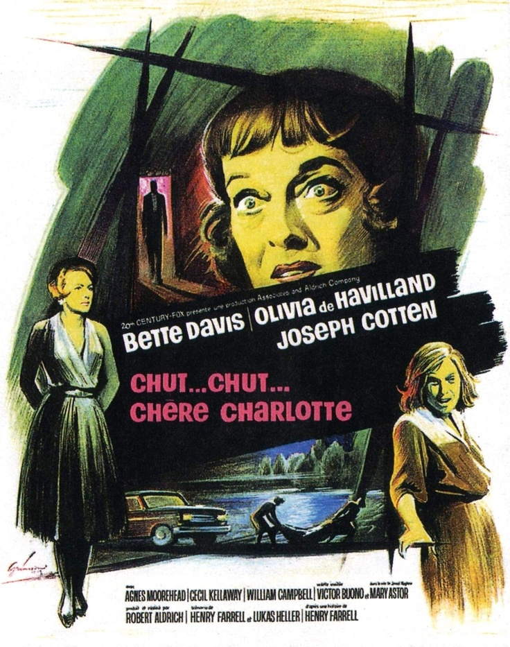 Hush...Hush, Sweet Charlotte (1964) - One of my all time favorite movies.