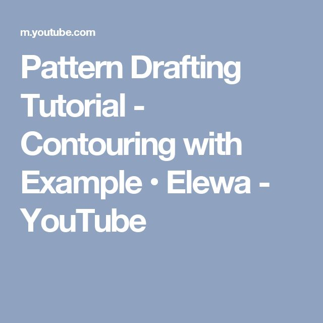 Pattern Drafting Tutorial - Contouring with Example • Elewa - YouTube