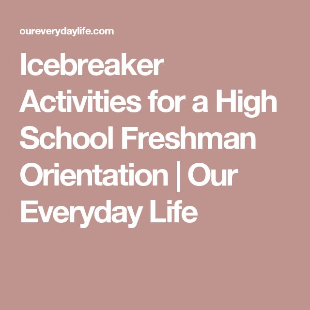 Icebreaker Activities for a High School Freshman Orientation | Our Everyday Life