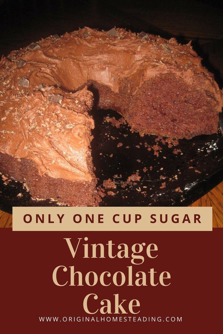 VINTAGE CHOCOLATE CAKE est absolument merveilleux ….. avec seulement une tasse de sucre! T …   – Homesteading at Southwest Homestead.