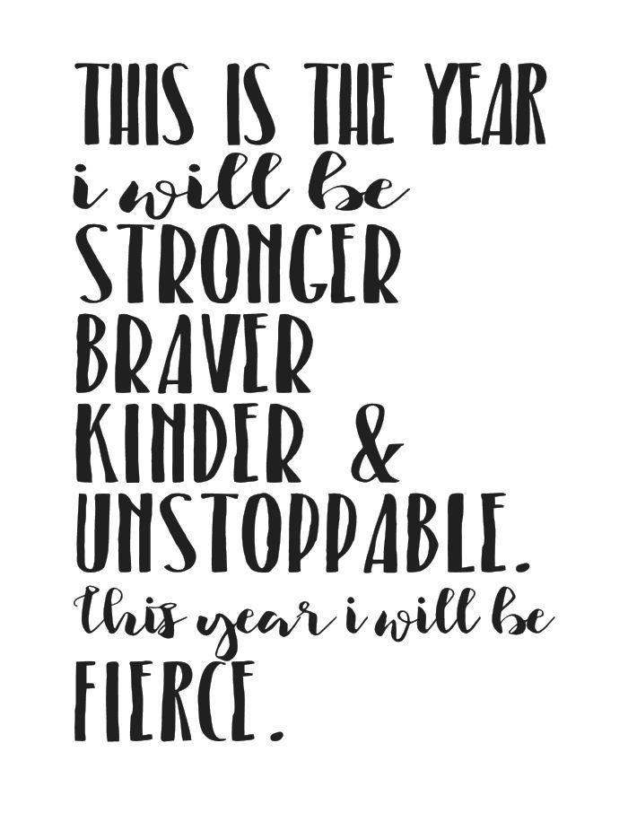 This is just ONE of NINE FREE printable weight loss quote! This is the year I will be stronger, braver, kinder and usntoppable. This year I will be fierce. | Motivational Quote