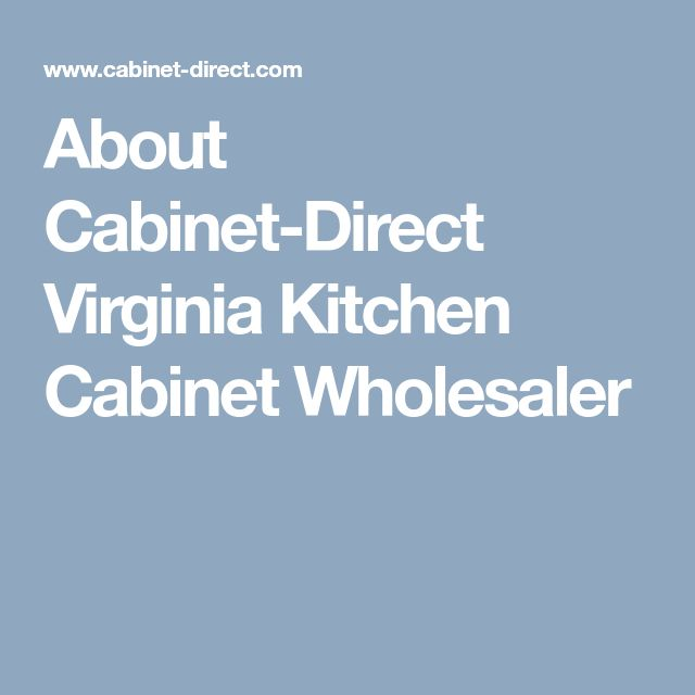 About Cabinet-Direct Virginia Kitchen Cabinet Wholesaler