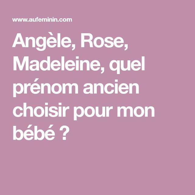 Angèle, Rose, Madeleine, quel prénom ancien choisir pour mon bébé ?
