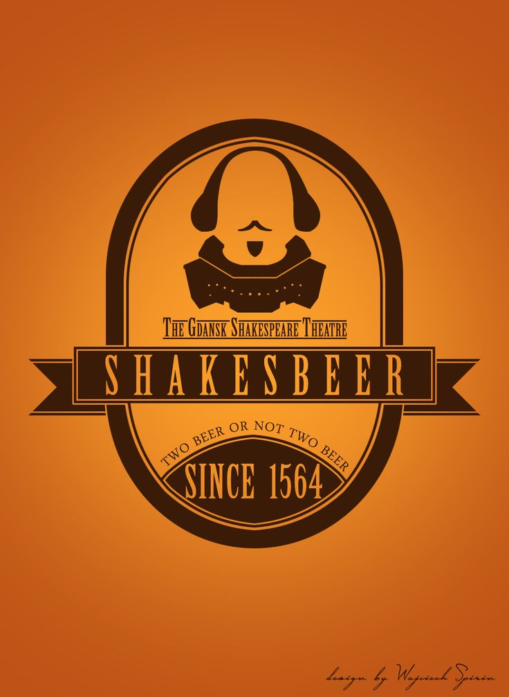 Shakespears beer label for Gdańsk Shakespear Theatre. Two beer or not two beer ?