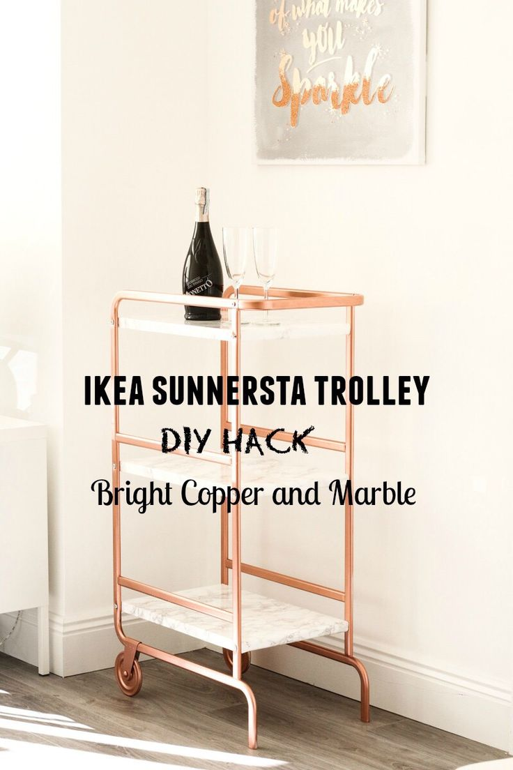 IKEA SUNNERSTA TROLLEY DIY HACK - Bright Copper and Marble finish. W could do this in our own colors or finishes: