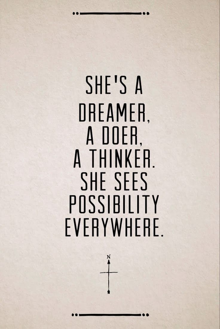 She sees possibility everywhere.