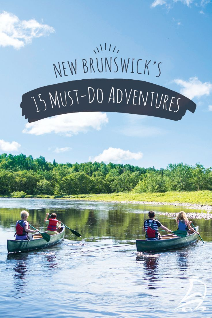 Calling all adventurers! Grab your comfiest shoes, your best camera and your favourite travel companion - Get ready to explore New Brunswick with these 15 must-do adventures.