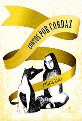 """""""CONTOS POR CORDAS"""" Julieta Lima"""
