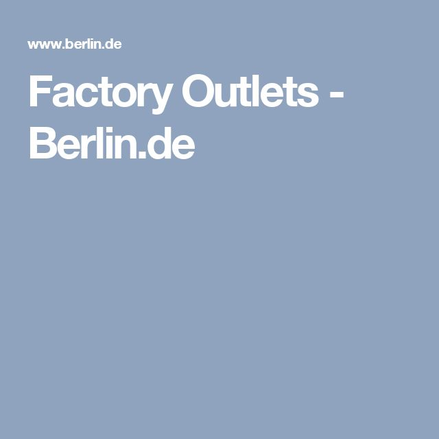 Factory Outlets - Berlin.de