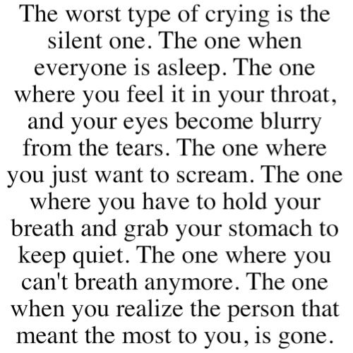 The worst type of crying...