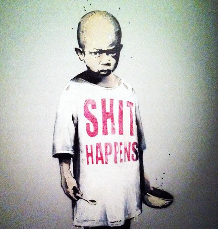 'Shit happens' by Banksy