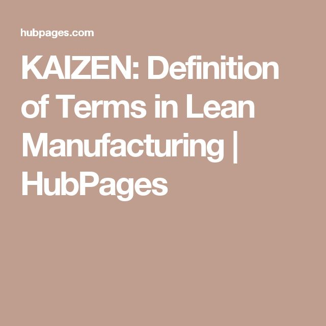 KAIZEN: Definition of Terms in Lean Manufacturing | HubPages