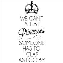We Cant All Be Princesses