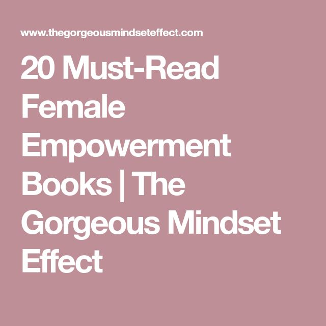 20 Must-Read Female Empowerment Books | The Gorgeous Mindset Effect