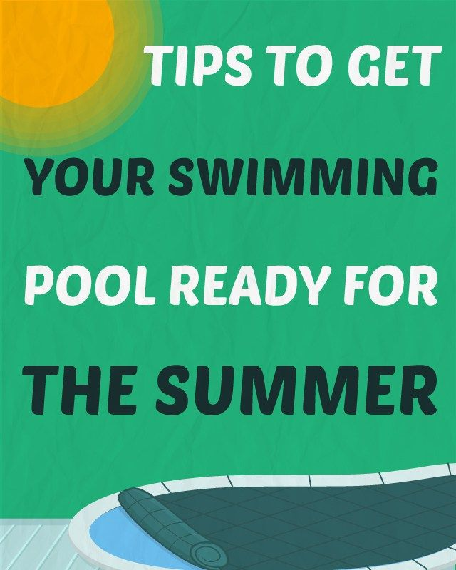 10 Tips To Get Your Swimming Pool Ready For The Summer Swimming Pools