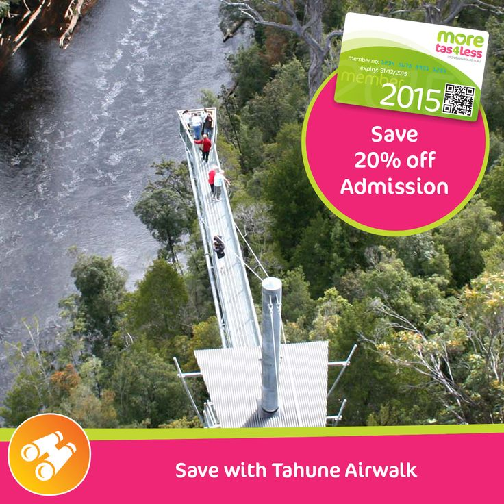 Save 20% off entry fees at Tahune AirWalk Geeveston  see more, live more, save more in Tasmania with a moretas4less discount card .  For only $37 this little card can save you big dollars