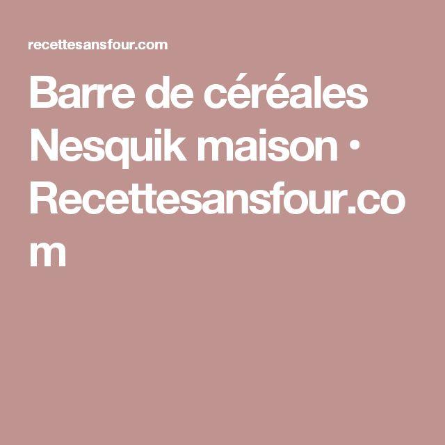 Barre de céréales Nesquik maison • Recettesansfour.com