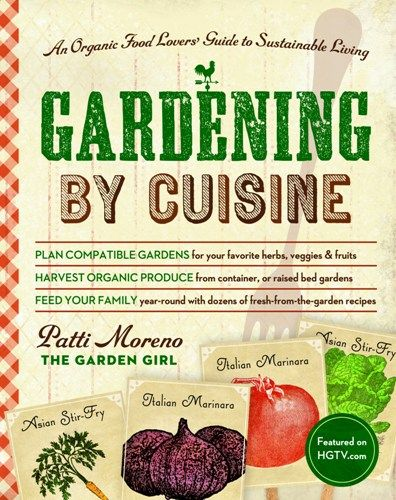 Plan compatible gardens for your favorite herbs, veggies & fruits. Harvest organic produce from container or raised bed gardens. Feed your family year-round with dozens of fresh-from-the-garden recipes