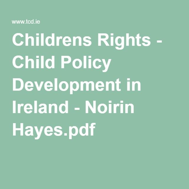 Childrens Rights - Child Policy Development in Ireland - Noirin Hayes.pdf