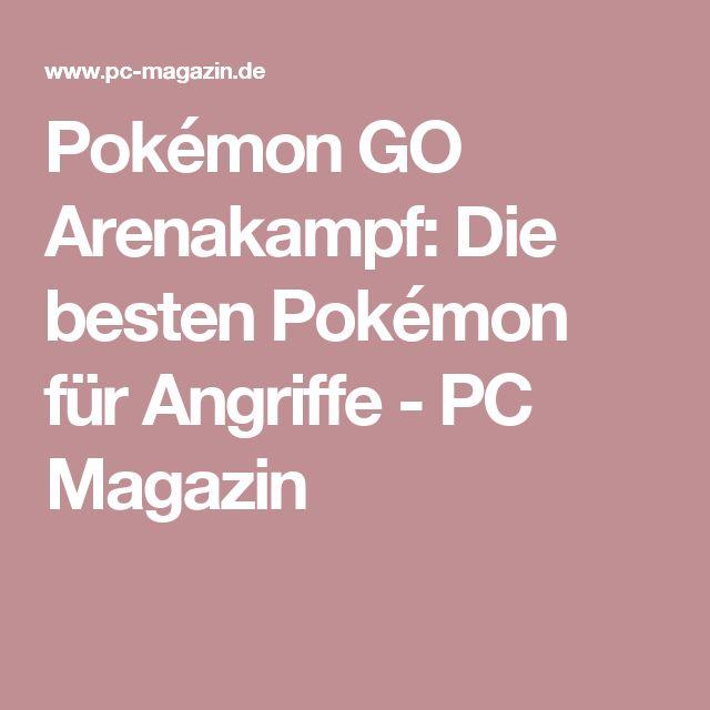 Pokémon GO Arenakampf: Die besten Pokémon für Angriffe - PC Magazin
