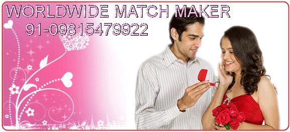 WORLDWIDE MATCH MAKER 91-09815479922 = WORLDWIDE MATCH MAKER 91-09815479922   MARRIAGES ARE MADE IN HEAVEN BUT SEOLMNISE BY US. ANY CASTE ANY WHERE IN INDIA ANY RELIGION FOR BRIDE AND GROOM CONTACT NOW 09815479922   WEBSITE -http://worldwidematchmaker09815479922.webs.com/   (WORLD MOST SUCESSFUL MATCH MAKER CALL NOW 09815479922)  KINDLY NOTE WE HAVE A HIGH PROFILE NRI BRIDE AND GROOM STATUS FOR MARRIAGE.  YOU CAN ALSO CONTACT FOR DIVORCEE;WIDOWER;SECOND MARRIAGE LIVING SEPERTELY AND OVER AGE