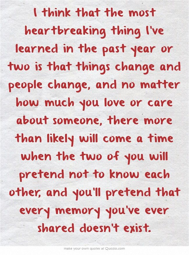 I think that the most heartbreaking thing I've learned in ...