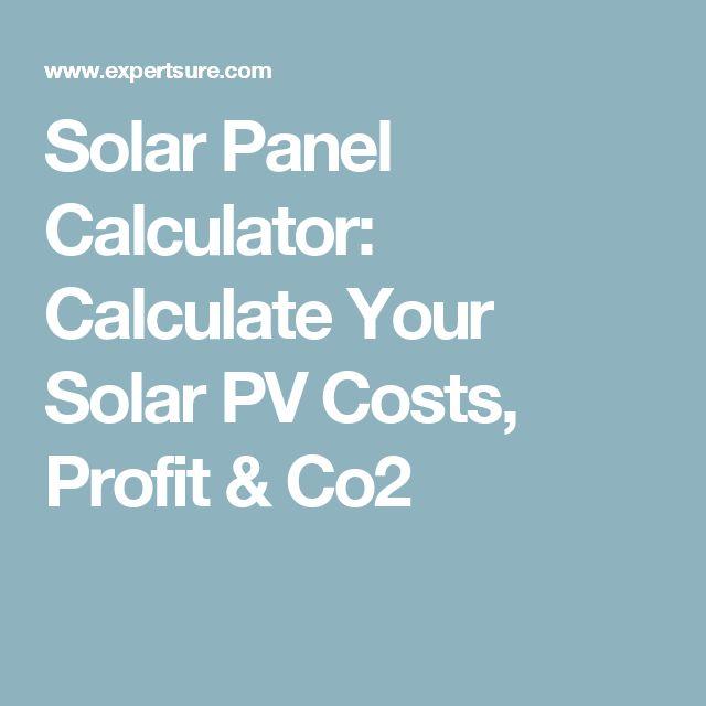 Solar Panel Calculator: Calculate Your Solar PV Costs, Profit & Co2