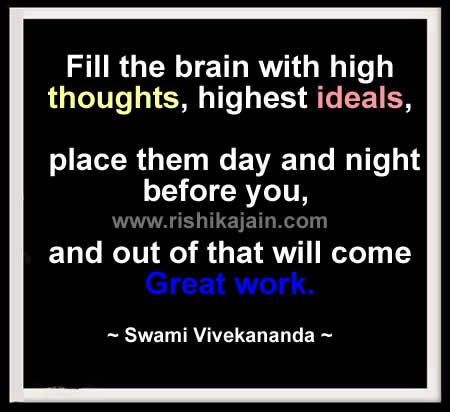 Swami-Vivekananda Quote,Fill the brain with high thoughts ...
