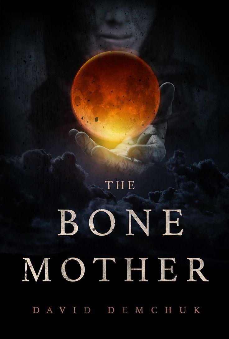 The Bone Mother: David Demchuk: 9781771484213: Paperback: 300 Pages  Publisher: Chizine
