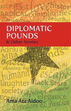 Diplomatic Pounds & Other Stories by Ama Ata Aidoo | Nota Bene Mar 2013