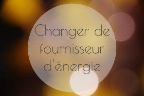 Changer de fournisseur d'électricité et/ou de gaz