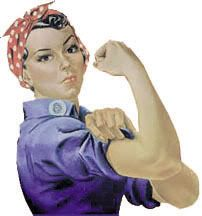 She girdeth her loins with strength, and strengtheneth her arms. (Prov. 31:17)   Remember Rosie the Riveter?  She was a poster girl during W...