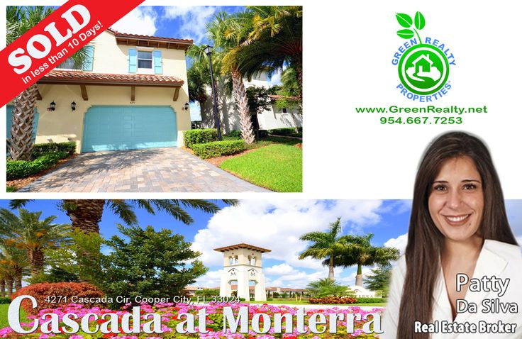 SOLD by Patty Da Silva of Green Realty Properties ~ This resort like Cascada townhome in Monterra Cooper City was sold in less than 10 days! See how desirable and exclusive this gorgeous home is: http://www.welovesouthflorida.com/?p=1604 .If you need assistance with buying or selling a home, call Patty at 954-667-7253 and visit www.Patty.WeLoveSouthFlorida.com