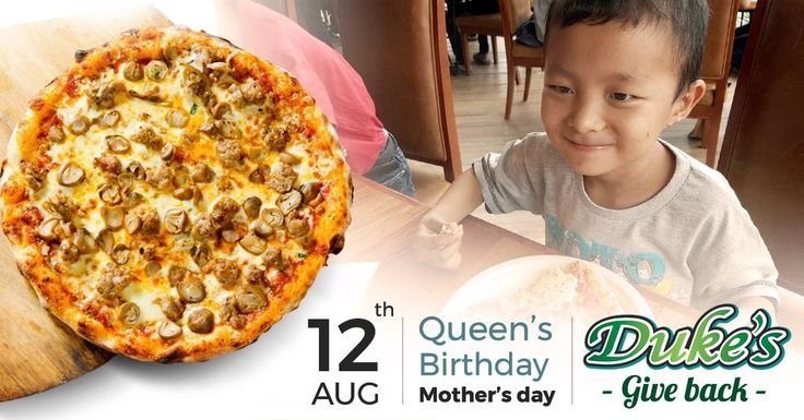 The Duke's Give Back Invite an orphanage of your choice on the day of Queen's Birthday on August 12, for a Mega Give Back and we will give them a Pizza Party for FREE. You have to transport the kids at your cost and bring them to The Duke's. Please contact is in advance so we can coordinate time and branch. Email us at manager@wherestheduke.com