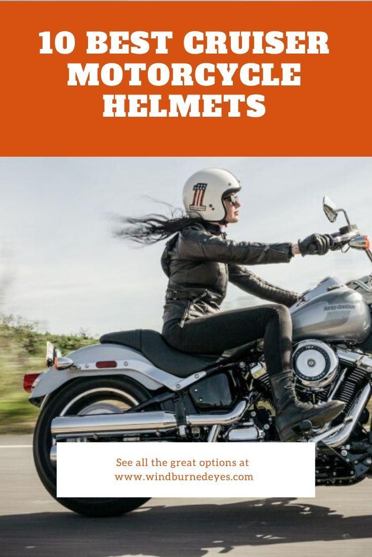 10 Best Cruiser Motorcycle Helmets Wind Burned Eyes In 2020 Cruiser Motorcycle Helmet Best Cruiser Motorcycle Cruiser Motorcycle