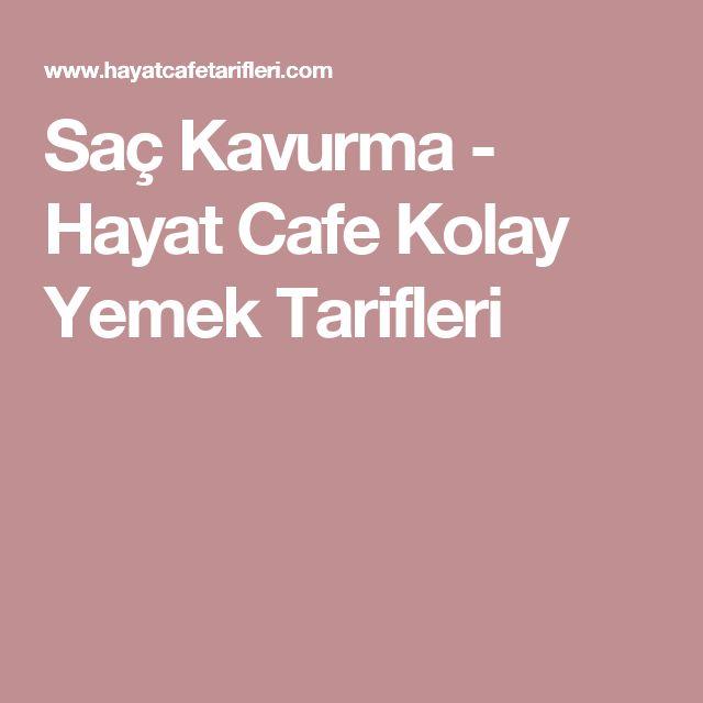 Saç Kavurma - Hayat Cafe Kolay Yemek Tarifleri