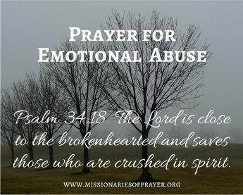 Prayer for Emotional Abuse https://www.missionariesofprayer.org/2017/06/prayer-for-emotional-abuse/