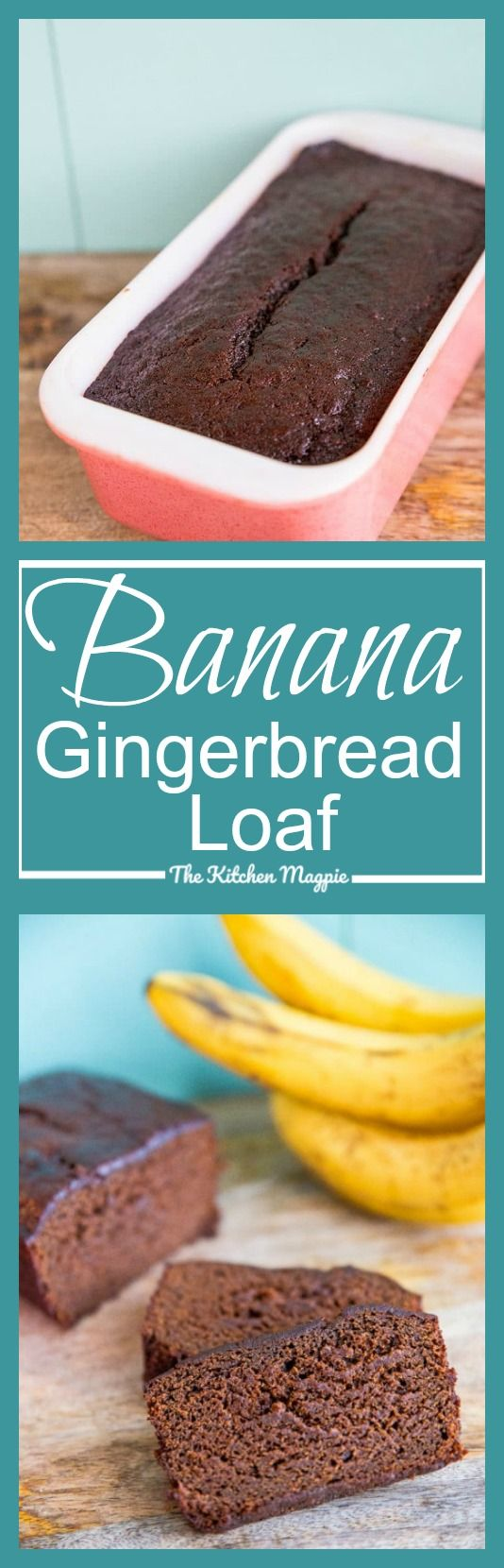 Banana Gingerbread Loaf - The Kitchen Magpie