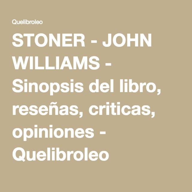 STONER - JOHN WILLIAMS - Sinopsis del libro, reseñas, criticas, opiniones - Quelibroleo