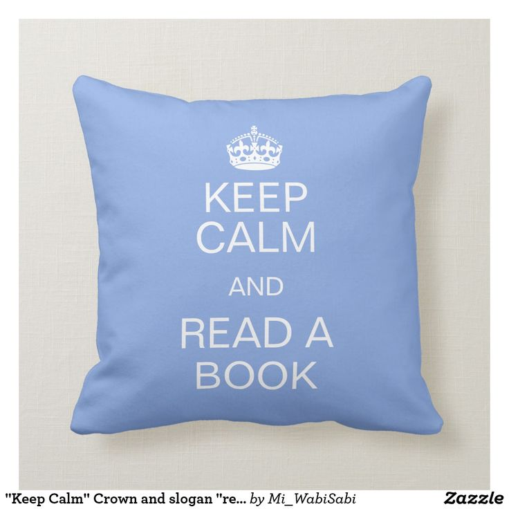 """Keep Calm"" Crown And Slogan ""read A Book"" Throw Pillow"