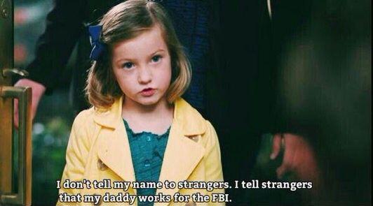 """I don't tell my name to strangers. I tell strangers that my daddy works for the FBI"" - Christine #Bones"