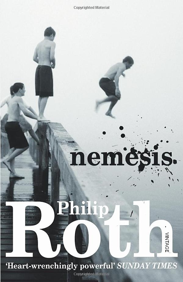 Nemesis | Philip Roth writes to hurt you.  To make you reflect, think, upset, surprise, To question everything: The world, God, people. But also yourself.