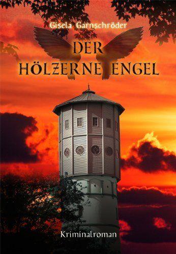 Der hölzerne Engel von Gisela Garnschröder, http://www.amazon.de/dp/B0052UWTDO/ref=cm_sw_r_pi_dp_EII8tb072HMVK