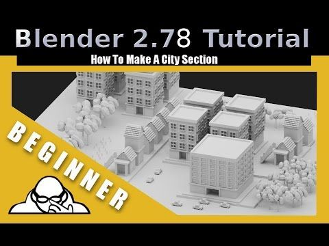 How To Make A City Section In Blender 2.78a